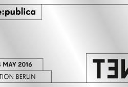 re:publica 2016 - TEN