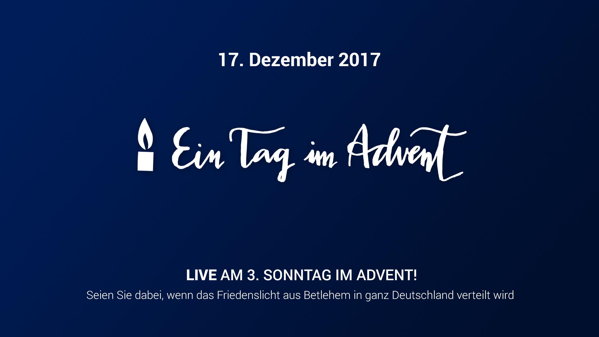 17. Dezember 2017: Ein Tag im Advent