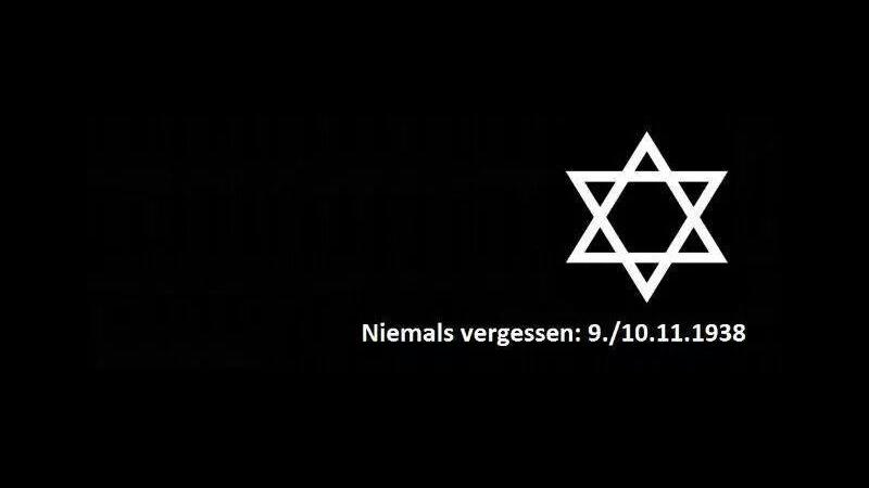 Niemals vergessen! - Gedenken an die Reichspogromnach am 9./10. November 1938